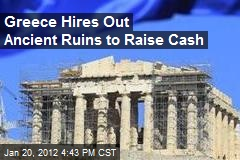 Greece Hires Out Ancient Ruins to Raise Cash