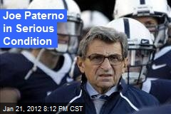 Joe Paterno in Serious Condition