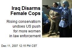 Iraq Disarms Female Cops