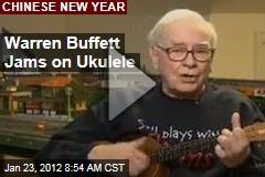 Warren Buffett Jams on Ukulele for Chinese New Year