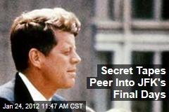 Secret John F. Kennedy Tapes Offer Glimpse of Final Days