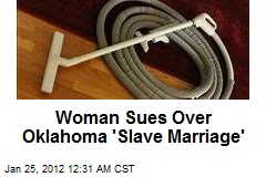 Woman Sues Over Okla. 'Slave Marriage'