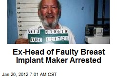 Ex-Head of Faulty Breast Implant Maker Arrested