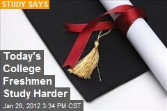 Today's College Freshmen Study Harder