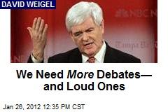 We Need More Debates— and Loud Ones