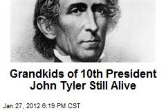 Grandkids of 10th President John Tyler Still Alive