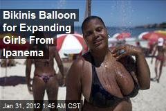 Bikinis Balloon for Expanding Girls From Ipanema