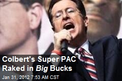 Colbert's Super PAC Raked in Massive Cash