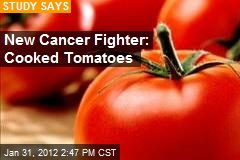 New Cancer Fighter: Cooked Tomatoes
