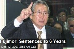 Fujimori Sentenced to 6 Years