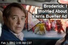 Broderick: I Worried About Ferris Bueller Ad
