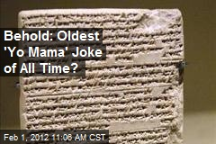 Behold: Oldest 'Yo Mama' Joke of All Time?