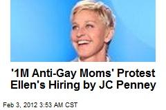 '1M Anti-Gay Moms' Protest Ellen's Hiring by JC Penney