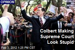 Colbert Making Supreme Court Look Stupid