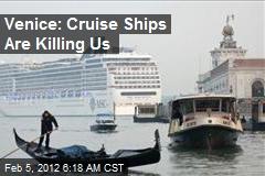 Venice: Cruise Ships Are Killing Us