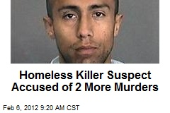Homeless Killer Suspect Accused of 2 More Murders