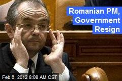 Romanian PM, Government Resign