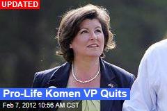 Pro-Life Komen VP Quits