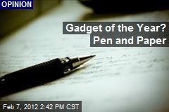 Gadget of the Year? Pen and Paper