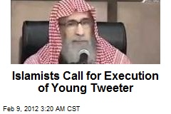 Islamists Call for Execution of Young Tweeter