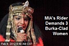 MIA's Rider Demands 3 Burka-Clad Women