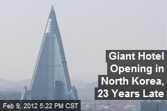 Giant North Korea Hotel Opening, Only 23 Years Late
