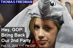 Hey, GOP: Bring Back Our 2nd Party