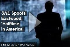SNL Spoofs Eastwood, 'Halftime in America'