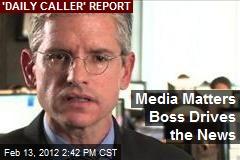 Media Matters Boss Drives the News
