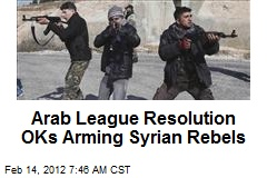 Arab League Resolution OKs Arming Syrian Rebels