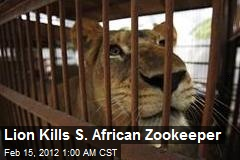 Lion Kills S. African Zookeeper