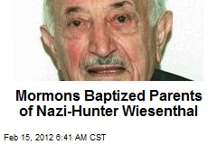 Mormons Baptised Parents of Nazi-Hunter Wiesenthal