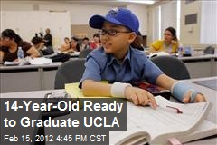 14-Year-Old Ready to Graduate UCLA