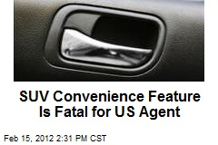 SUV Convenience Feature Is Fatal for US Agent