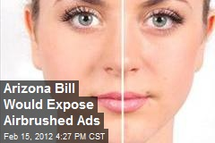Arizona Bill Would Expose Airbrushed Ads