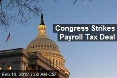 Congress Strikes Payroll Tax Deal