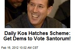Daily Kos Hatches Scheme: Get Dems to Vote Santorum!