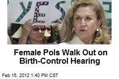 Female Pols Walk Out on Birth-Control Hearing