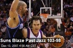 Suns Blaze Past Jazz 103-98