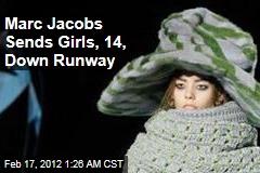 Marc Jacobs Sends Girls, 14, Down Runway