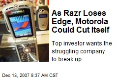 As Razr Loses Edge, Motorola Could Cut Itself
