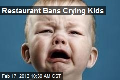 Restaurant Bans Crying Kids
