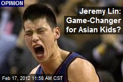 Jeremy Lin: Game-Changer for Asian Kids?