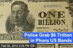 Police Grab $6 Trillion in Phony US Bonds