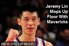 Jeremy Lin Mops Up Floor With Mavericks