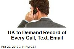 UK to Demand Record of Every Call, Text, Email
