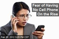Phobia Experts Name Fear of Having No Cell Phone