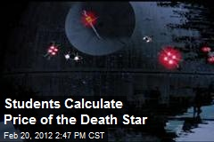 Students Calculate Price of the Death Star