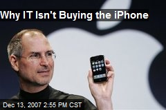 Why IT Isn't Buying the iPhone