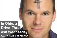 In Ohio, a Drive-Thru Ash Wednesday